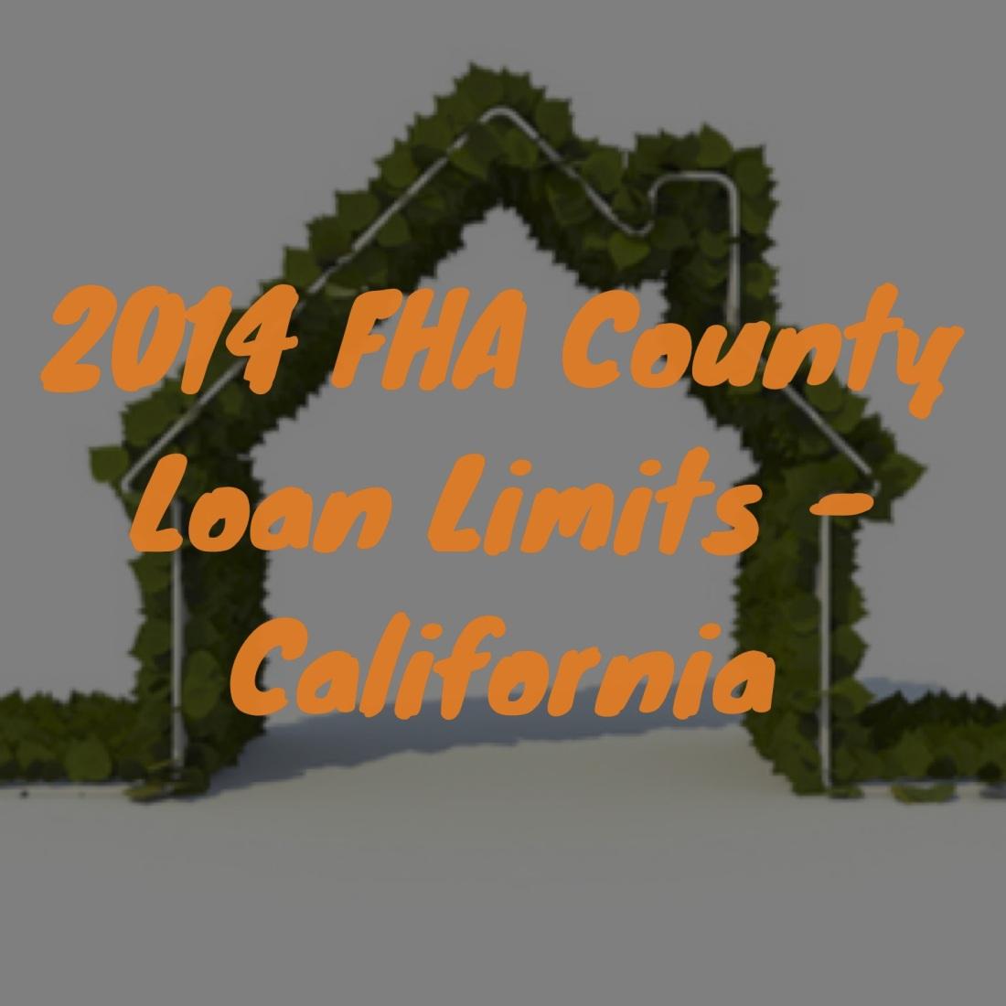 California FHA County Loan Limits, FHA Loan Limits, FHA Loans